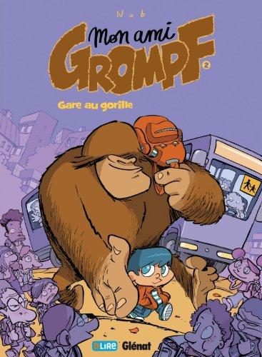 9782723458665: Mon ami Grompf, Tome 2 : Gare au gorille