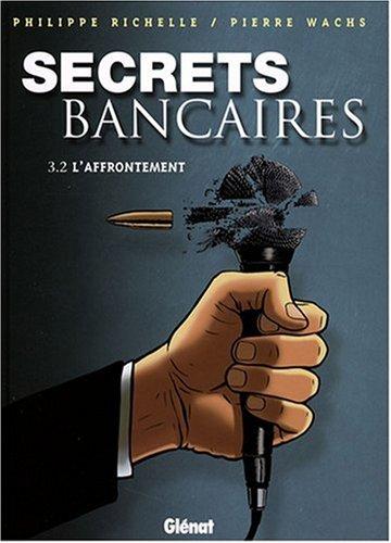 SECRETS BANCAIRES T3.2 : L'AFFRONTEMENT: RICHELLE PHILIPPE