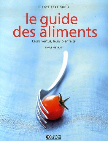 9782723459105: Le guide des aliments