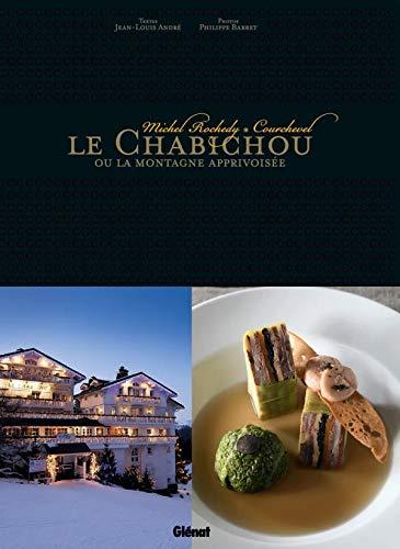9782723460088: Le Chabichou ou la montagne apprivoisée : Michel Rochedy, Courchevel
