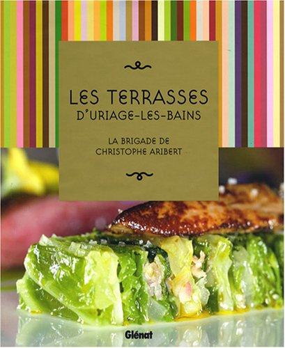 9782723460910: Les Terrasses d'Uriage-les-Bains : La brigade de Christophe Aribert