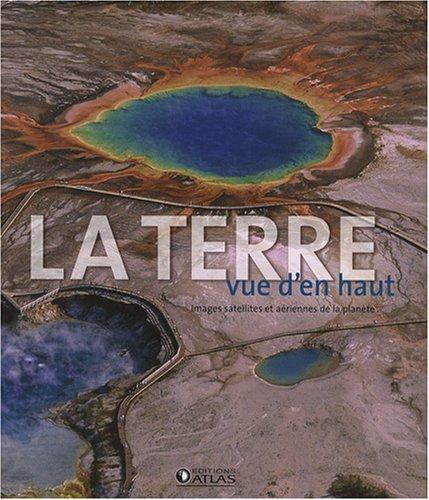 9782723461030: La Terre vue d'en haut (French Edition)