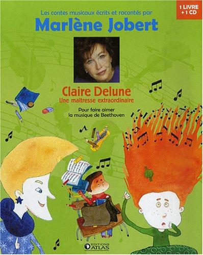 9782723461184: Claire Delune, une maîtresse extraordinaire : Pour faire aimer la musique de Beethoven (1CD audio)
