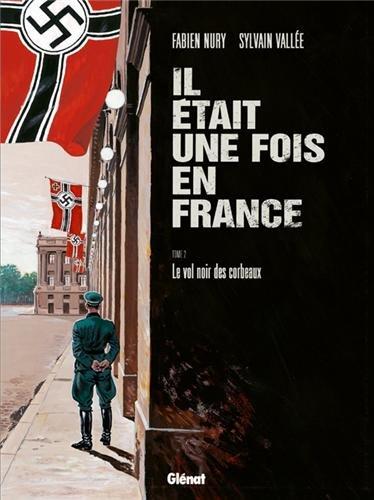9782723461832: Il était une fois en France - Tome 02: Le vol noir des corbeaux (Caractère)