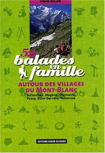 9782723462044: 52 BALADES EN FAMILLE AUTOUR DES VILLAGES DU MONT-BLANC : SALLANCHES MEG�VE CHAMONIX PASSY SAINT-GER