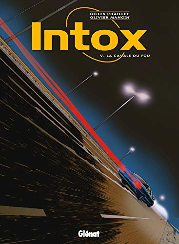 9782723462822: Intox, Tome 5 (French Edition)
