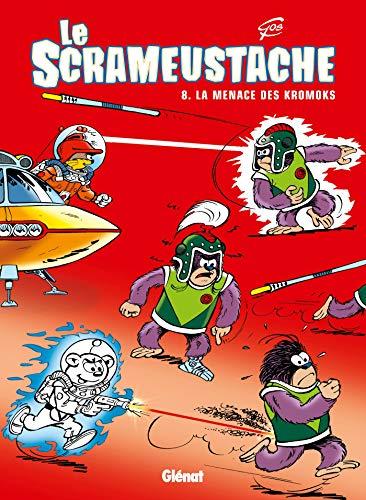 SCRAMEUSTACHE (LE) T.08 : LA MENACE DES KROMOKS: GOS FRAN�OIS