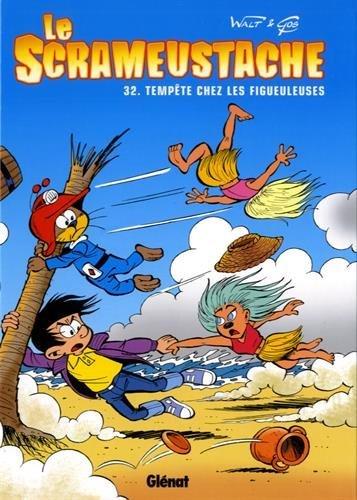 SCRAMEUSTACHE (LE) T.32 : TEMPÊTE CHEZ LES FIGUEULEUSES: GOS FRAN�OIS