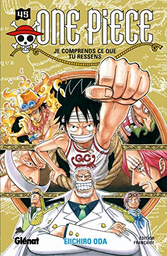 One Piece, Tome 45: Je comprends ce que tu ressens (9782723464567) by EIICHIRO ODA