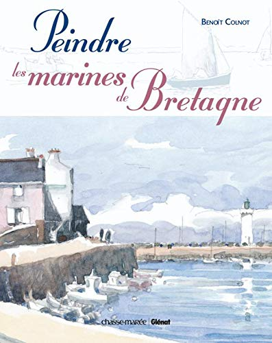 9782723464666: Peindre les marines de la Bretagne (French Edition)