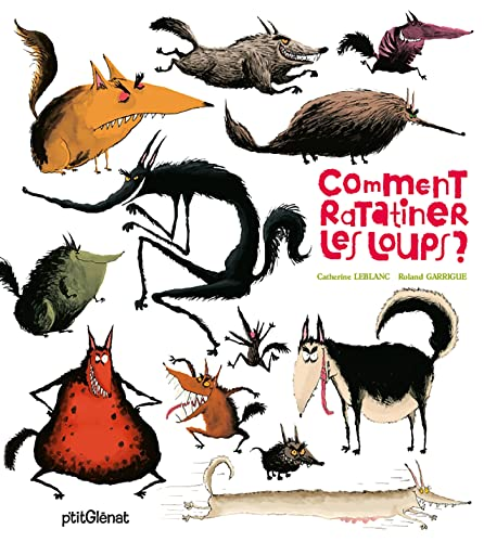 9782723465410: Comment ratatiner les loups ? (French Edition)