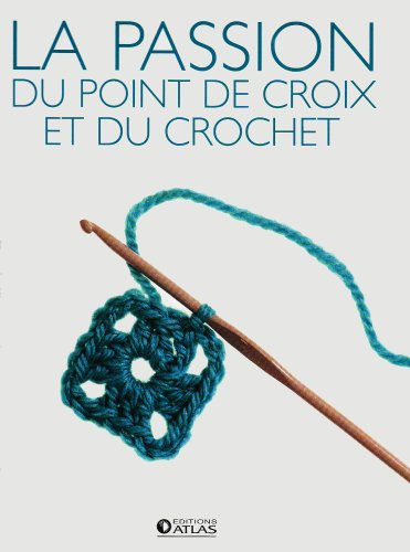 COFFRET LA PASSION DU CROCHET ET DU POINT DE CROIX 2 VOLUMES: COLLECTIF