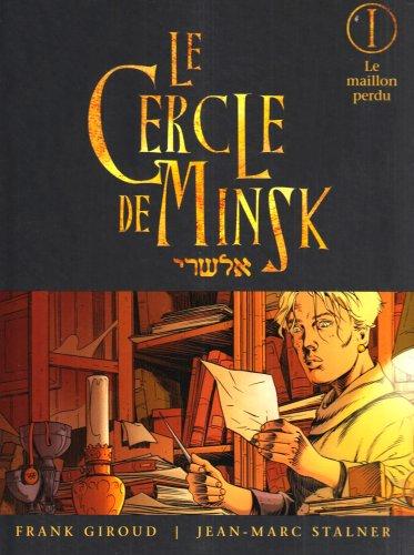 9782723465793: Le Cercle de Minsk, Tome 1 : Le maillon perdu
