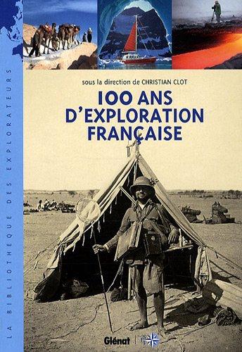 9782723465977: 100 ans d'exploration française