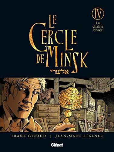 9782723465991: Le Cercle de Minsk, Tome 4 : La cha�ne bris�e