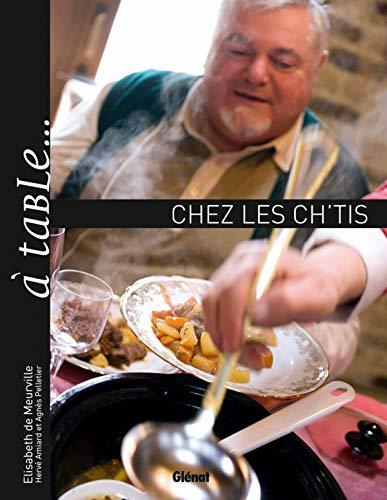 9782723466103: A table... chez les Ch'tis : Ou l'art de se régaler dans le Nord - Pas-de-Calais