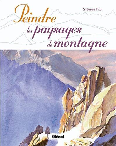 9782723467131: Peindre les paysages de montagne
