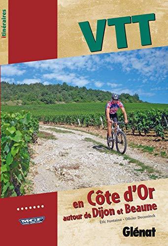 9782723467407: VTT en Côte d'Or : Autour de Dijon et Beaune