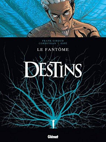 DESTINS T.05 : LE FANTÔME: GIROUD FRANK