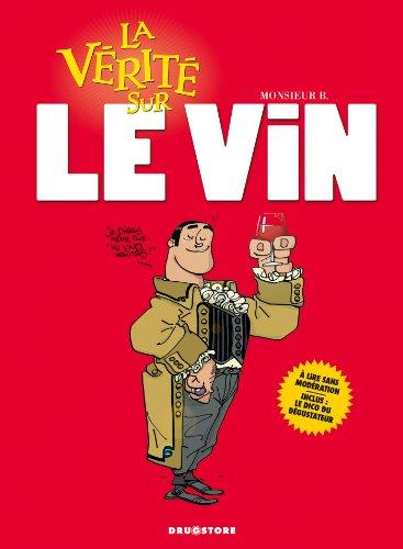 VÉRITÉ SUR LE VIN (LA): MONSIEUR B.