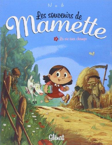 9782723469487: Les souvenirs de Mamette, Tome 1 : La vie aux champs