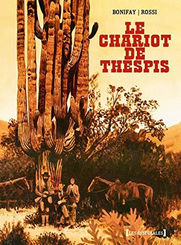 CHARIOT DE THESPIS (LE) : LES INTÉGRALES: BONIFAY PHILIPPE