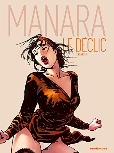 Le d?clic, Tome 3 : Manara, Milo
