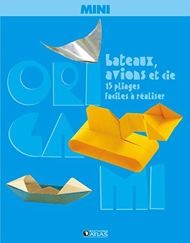 9782723471862: Mini origami bateaux, avions et cie (French Edition)
