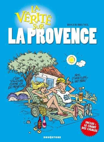 9782723472470: La vérité sur la Provence