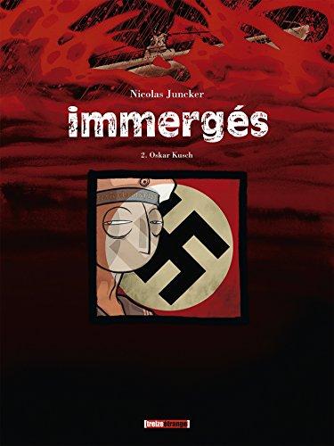 9782723472609: Immerg�s, Tome 2 : Oskar Kusch : Juin-juillet 1937
