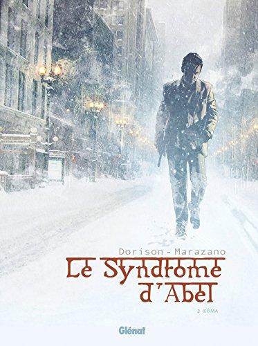 SYNDROME D'ABEL (LE) T.02 : KÔMA: DORISON XAVIER