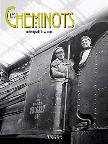CHEMINOTS AU TEMPS DE LA VAPEUR (LES): COLLECTIF