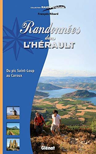 9782723473750: Randonnées dans l'Hérault : Du pic Saint-Loup au Caroux