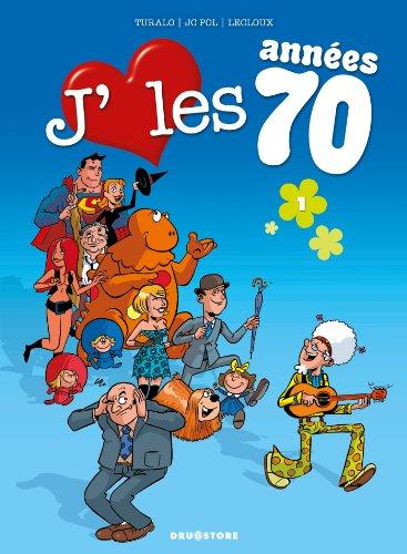 J'AIME LES ANNÉES 70 T.01 : LOVE IS ALL: TURALO