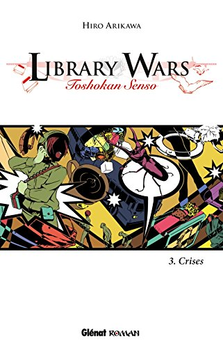 9782723474351: Library Wars - Toshokan Senso - Roman Vol.3