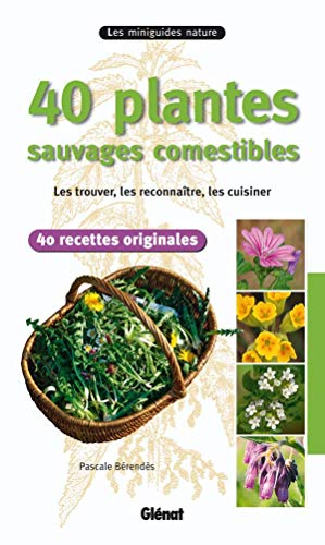 9782723475976: 40 plantes sauvages comestibles