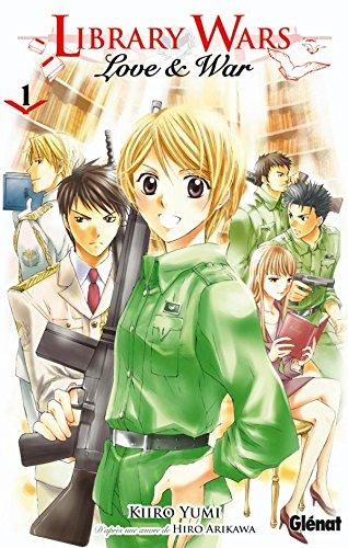 LIBRARY WARS LOVE & WAR T.01: YUMI KIIRO