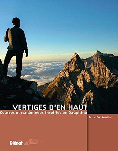 9782723476409: Vertiges d'en haut : Courses et randonnées insolites en Dauphiné