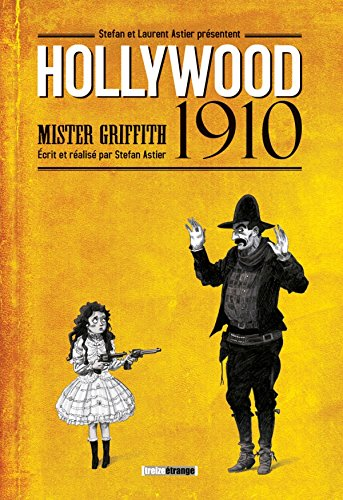 9782723477024: Hollywood 1910 Mister Griffith (French Edition)