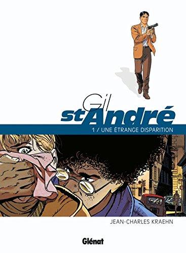 9782723477185: Gil St-André, Tome 1 : Une étrange disparition
