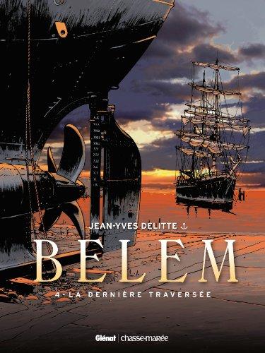 9782723478526: Belem - Tome 04: La dernière traversée (Bulles de mer)