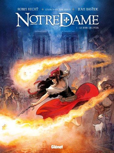 Notre Dame, Tome 1 : Le jour: Robin Recht; Jean