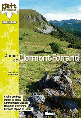 9782723480642: Autour de Clermont-Ferrand: Chaîne des Puys, massif du Sancy, contreforts du Cézalier, Dauphiné d'Auvergne, Limagne.