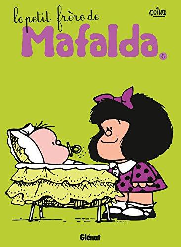 MAFALDA T.06 : LE PETIT FRÈRE DE MAFALDA N.É.: QUINO