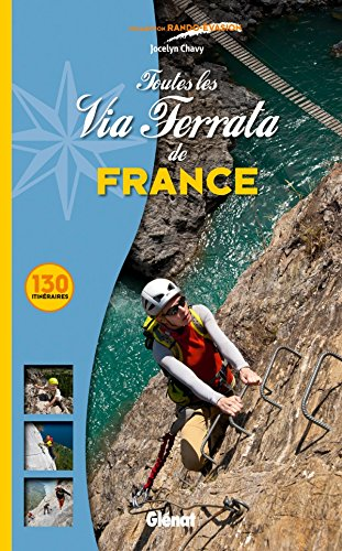 9782723482561: Toutes les Via Ferrata de France (French Edition)