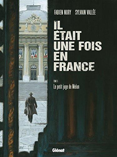 9782723483582: Il était une fois en France, Tome 5 : Le petit juge de Melun (Caractère)