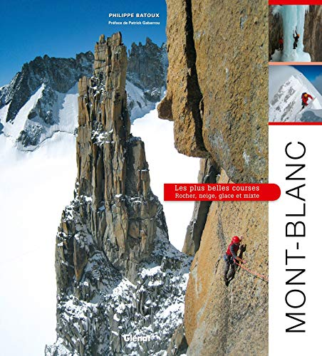 9782723483865: Mont-Blanc, les plus belles courses: Rocher, neige, glace et mixte (Beaux livres montagne)