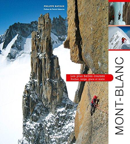 9782723483865: Mont-Blanc : Les plus belles courses : rocher, neige, glace et mixte