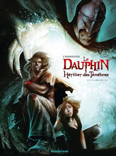 9782723483896: Le Dauphin, H�ritier des t�n�bres, Tome 2 : Le chevalier � la Croix
