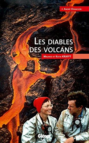 9782723484022: Les diables des volcans : Maurice et Katia Krafft
